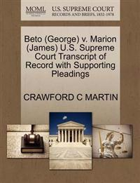 Beto (George) V. Marion (James) U.S. Supreme Court Transcript of Record with Supporting Pleadings
