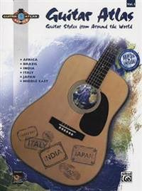 Guitar Atlas: Guitar Styles from Around the World [With CD]