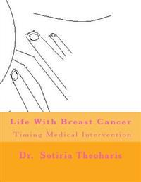 Life with Breast Cancer: Timing Medical Intervention