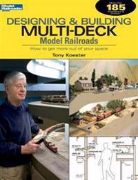 Designing & Building Multi-Deck Model Railroads
