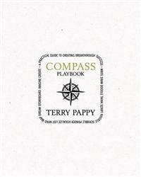 Compass Playbook: A Practical Guide to Creating Breakthrough Success