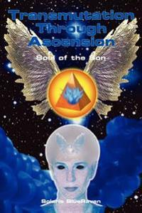 Transmutation Through Ascension