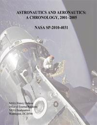 Astronautics and Aeronautics: A Chronology, 2001-2005