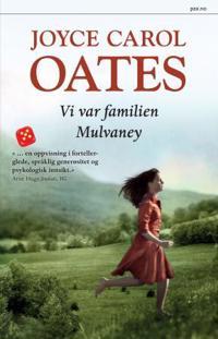 We were the Mulvaneys - Joyce Carol Oates   Inprintwriters.org