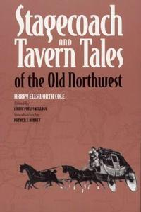 Stagecoach and Tavern Tales of the Old Northwest