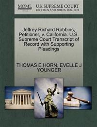 Jeffrey Richard Robbins, Petitioner, V. California. U.S. Supreme Court Transcript of Record with Supporting Pleadings