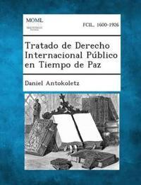 Tratado de Derecho Internacional Publico En Tiempo de Paz