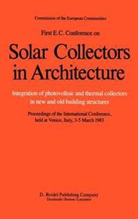 First E.C. Conference on Solar Collectors in Architecture