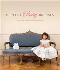 Perfect Party Dresses: 12 Superb Dresses to Smock and Sew [With Pattern(s)]