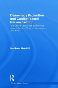 Democracy Promotion and Conflict-Based Reconstruction
