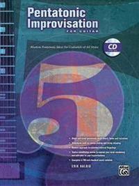 Pentatonic Improvisation: Modern Pentatonic Ideas for Guitarists of All Styles, Book & CD