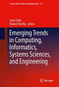 Emerging Trends in Computing, Informatics, Systems Sciences, and Engineering