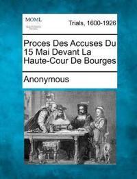 Proces Des Accuses Du 15 Mai Devant La Haute-Cour de Bourges