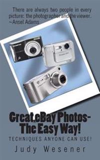 Great Ebay Photos-The Easy Way!: Techniques Anyone Can Use!