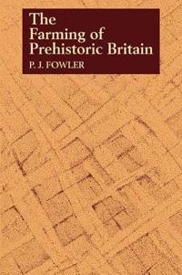 The Farming of Prehistoric Britain