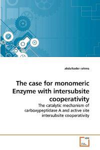 The Case for Monomeric Enzyme with Intersubsite Cooperativity