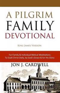 A Pilgrim Family Devotional: King James Version (Cambridge Edition)