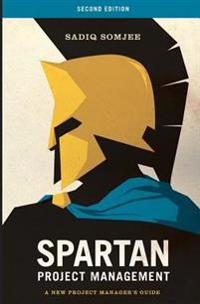 Spartan Project Management: A New Project Manager's Guide