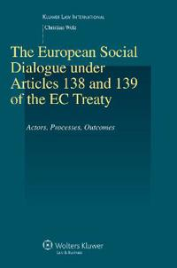 The European Social Dialogue Under Articles 138 And 139 Of The EC Treaty