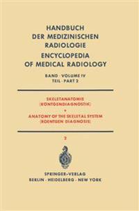 Skeletanatomie (Rontgendiagnostik) / Anatomy of the Skeletal System (Roentgen Diagnosis)