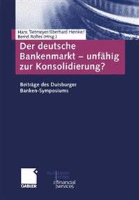 Der Deutsche Bankenmarkt - Unfähig zur Konsolidierung?