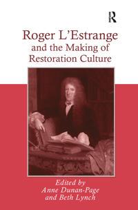 Roger L'Estrange and the Making of Restoration Culture