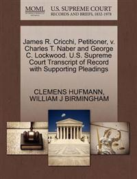 James R. Cricchi, Petitioner, V. Charles T. Naber and George C. Lockwood. U.S. Supreme Court Transcript of Record with Supporting Pleadings