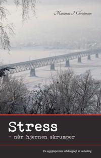 Stress - når hjernen skrumper