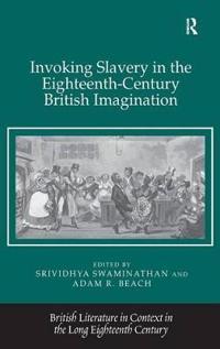 Invoking Slavery in the Eighteenth-Century British Imagination