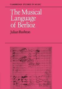 The Musical Language of Berlioz