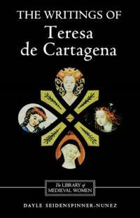 The Writings of Teresa De Cartagena