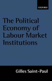 The Political Economy of Labour Market Institutions