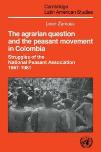 Agrarian Question and the Peasant Movement in Colombia
