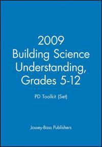 Building Science Understanding, Grades 5-12 Pd Toolkit Set 2009