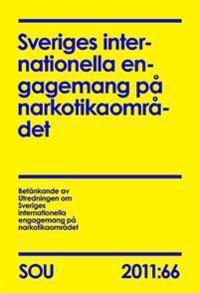 Sveriges internationella engagemang på narkotikaområdet (SOU 2011:66)