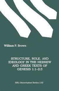 Structure, Role, and Ideology in the Hebrew and Greek Texts of Genesis 1