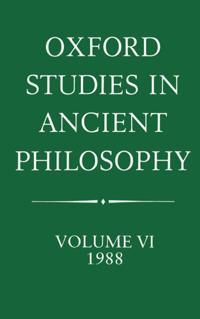 Oxford Studies in Ancient Philosophy: Volume VI: 1988