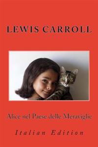 Alice Nel Paese Delle Meraviglie: Italian Edition