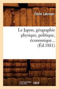 Le Japon, Geographie Physique, Politique, Economique (Ed.1881)