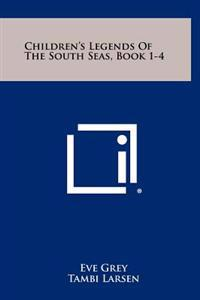 Children's Legends of the South Seas, Book 1-4