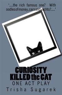 Curiosity Killed the Cat: One Act Play