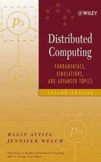Distributed Computing: Fundamentals, Simulations, and Advanced Topics
