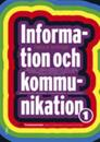 Information och kommunikation 1 Fakta & övningar