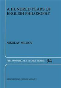 A Hundred Years of English Philosophy