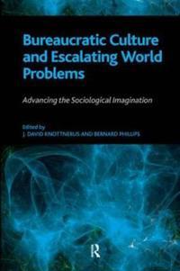 Bureaucratic Culture and Escalating World Problems
