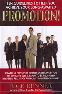 Ten Guidelines to Help You Achieve Your Long-Awaited Promotion!