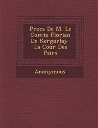 Proc¿s De M. Le Comte Florian De Kergorlay ¿ La Cour Des Pairs