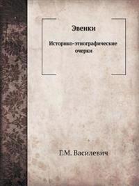 Evenki Istoriko-Etnograficheskie Ocherki