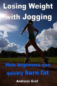 Losing Weight with Jogging - How Beginners Can Quickly Burn Fat: From Equipment to Correct Nutrition