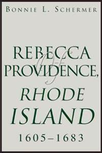 Rebecca of Providence, Rhode Island, 1605 - 1683